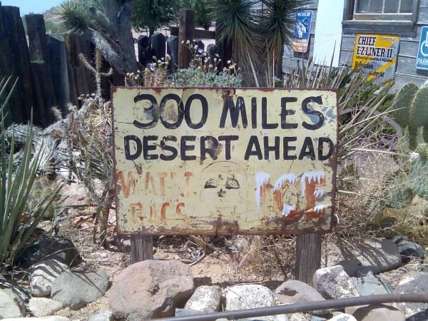 300 miles desert ahead